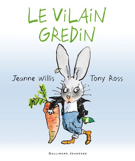 Le vilain gredin - Tony Ross, Jeanne Willis
