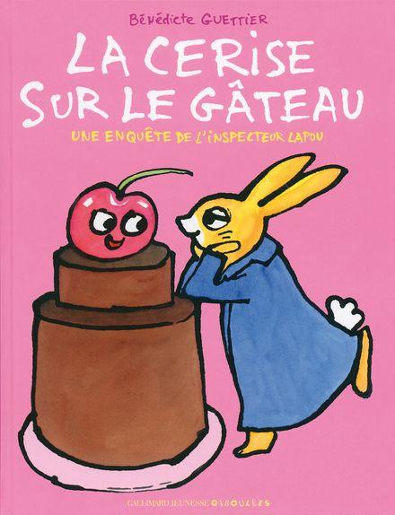La cerise sur le gâteau - Bénédicte Guettier