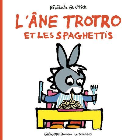 L'âne Trotro et les spaghettis - Bénédicte Guettier