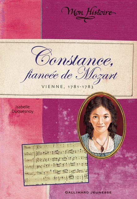 Constance, fiancée de Mozart - Isabelle Duquesnoy