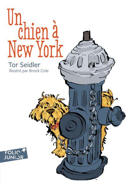 Un chien à New York - Brock Cole, Tor Seidler