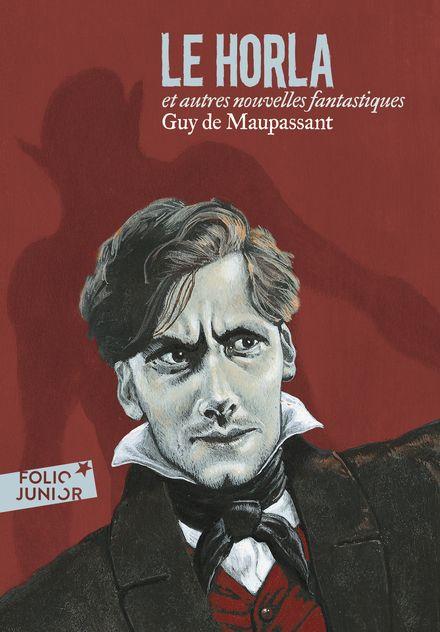 Le Horla et autres nouvelles fantastiques - Guy de Maupassant