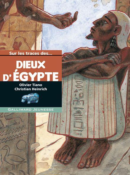 Sur les traces des dieux d'Égypte - Christian Heinrich, Olivier Tiano