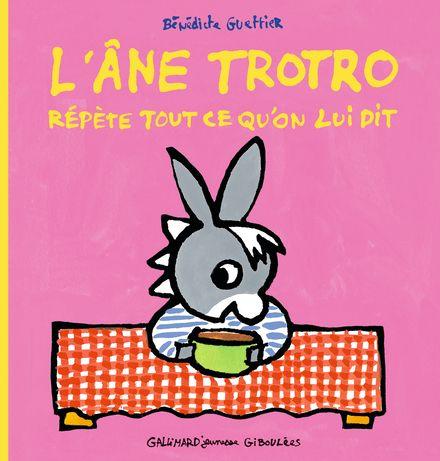 L'âne Trotro répète tout ce qu'on lui dit - Bénédicte Guettier