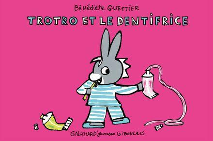 Trotro et le dentifrice - Bénédicte Guettier
