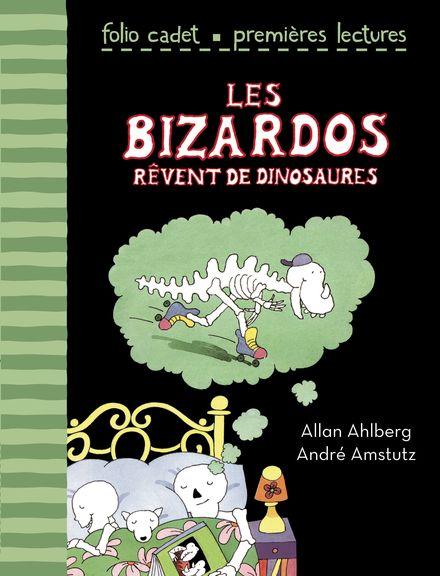 Les Bizardos rêvent de dinosaures - Allan Ahlberg, André Amstutz