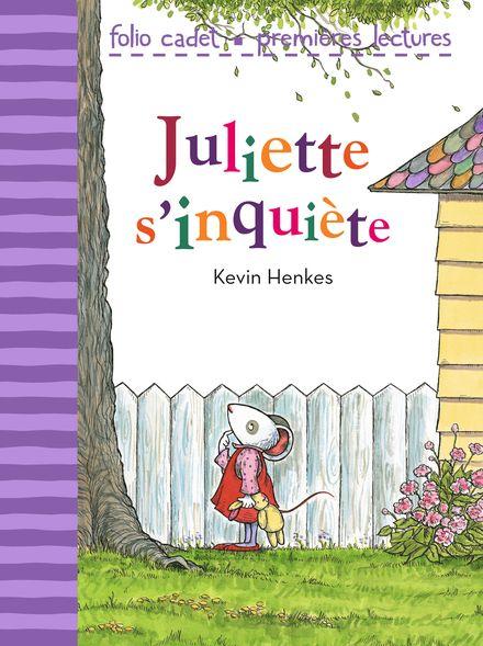 Juliette s'inquiète - Kevin Henkes