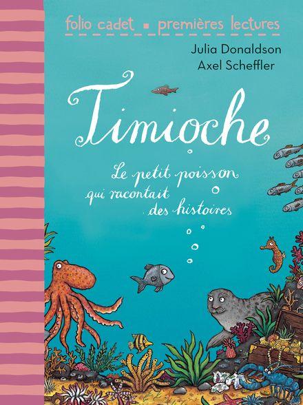 Timioche - Julia Donaldson, Axel Scheffler