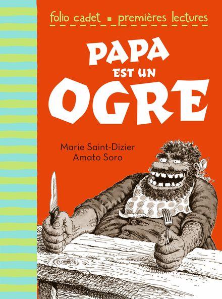 Papa est un ogre - Marie Saint-Dizier, Amato Soro