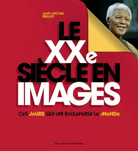 Le XXe siècle en images - Jean-Michel Billioud