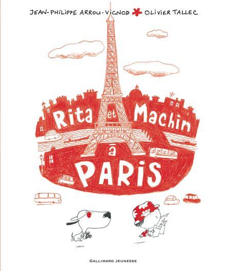 Rita et Machin à Paris - Jean-Philippe Arrou-Vignod, Olivier Tallec