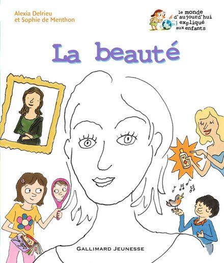 La beauté - Alexia Delrieu, Henri Fellner, Sophie de Menthon