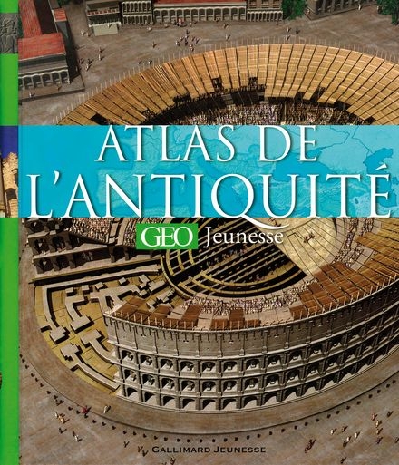 Atlas de l'Antiquité [GEO Jeunesse] - Peter Chrisp