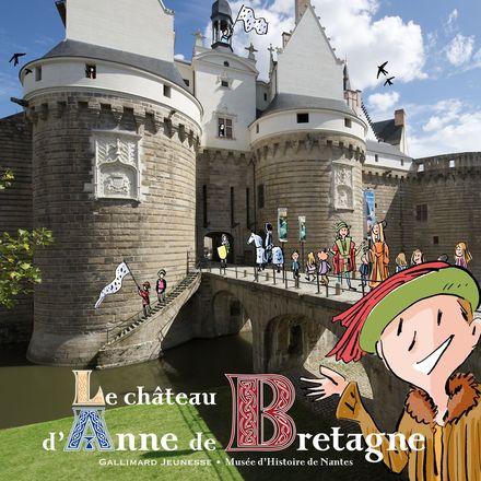 Le château d'Anne de Bretagne - Jean-Philippe Chabot, Geneviève de La Bretesche