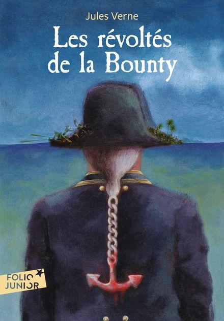 Les Révoltés de la Bounty suivi d' Un Drame au Mexique - Jules Verne