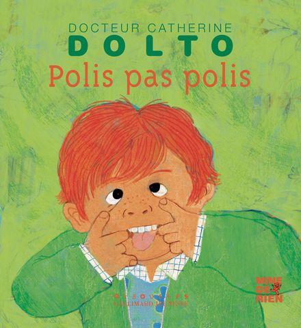 Polis, pas polis - Catherine Dolto, Colline Faure-Poirée, Frédérick Mansot