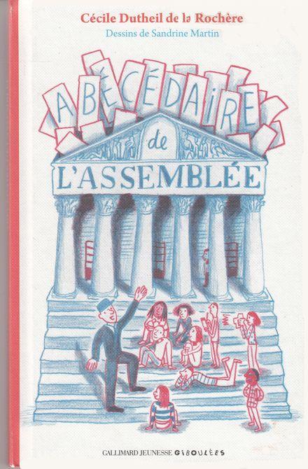 Abécédaire de l'Assemblée - Cécile Dutheil de la Rochère, Sandrine Martin