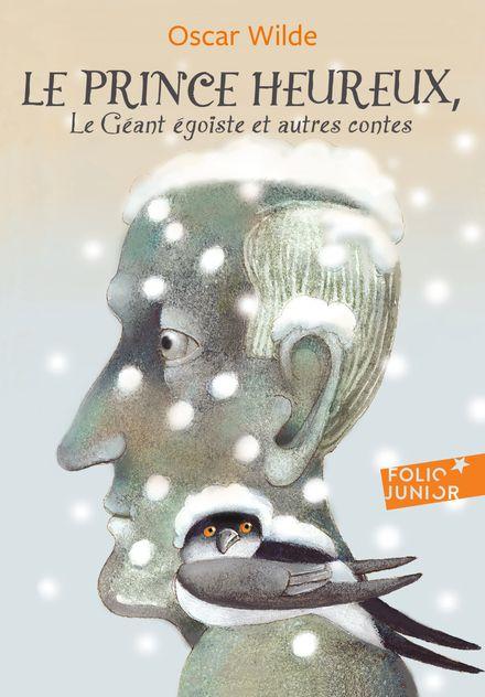 Le prince heureux – Le géant égoïste et autres contes - Etienne Delessert, Oscar Wilde