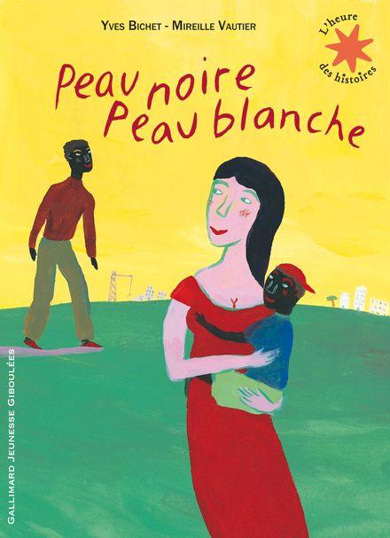 Peau noire Peau blanche - Yves Bichet, Mireille Vautier