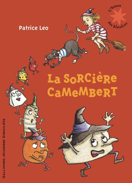La sorcière Camembert - Patrice Léo