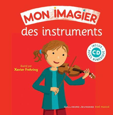 Mon imagier des instruments - Xavier Frehring