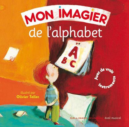 Mon imagier de l'alphabet - Bernard Davois, François Laurière, Olivier Tallec