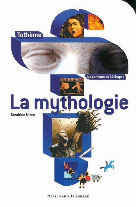 La mythologie - Sandrine Mirza