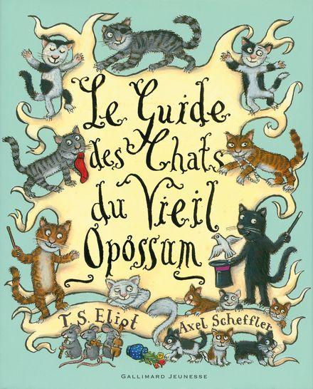 Le guide des chats du Vieil Opossum - Thomas Stearns Eliot, Axel Scheffler