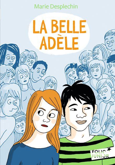 La Belle Adèle - Marie Desplechin