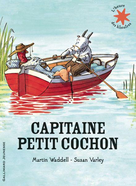 Capitaine Petit Cochon - Susan Varley, Martin Waddell