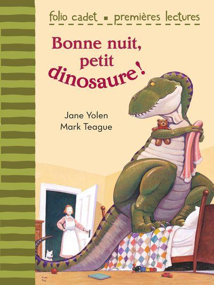 Bonne nuit, petit dinosaure! - Mark Teague, Jane Yolen
