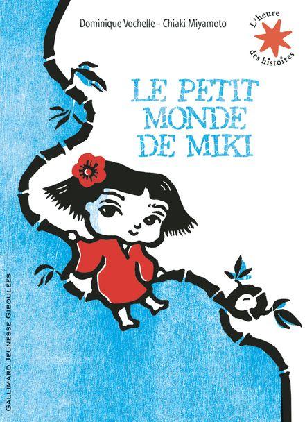 Le petit monde de Miki - Chiaki Miyamoto, Dominique Vochelle