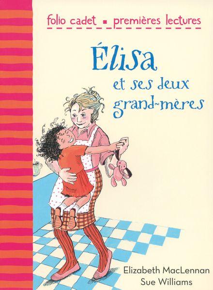Elisa et ses deux grand-mères - Elizabeth MacLennan, Sue Williams