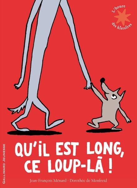 Qu'il est long, ce loup-là! - Jean-François Ménard, Dorothée de Monfreid