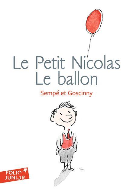 Le Petit Nicolas : Le ballon et autres histoires inédites - René Goscinny,  Sempé