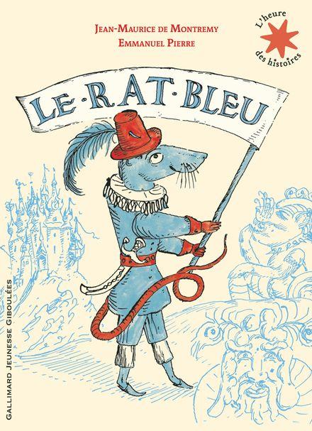 Le rat bleu - Jean-Maurice de Montrémy, Emmanuel Pierre