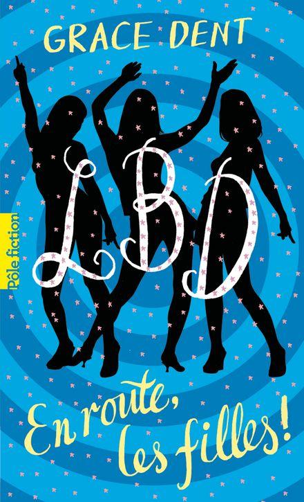 LBD : En route, les filles! - Grace Dent