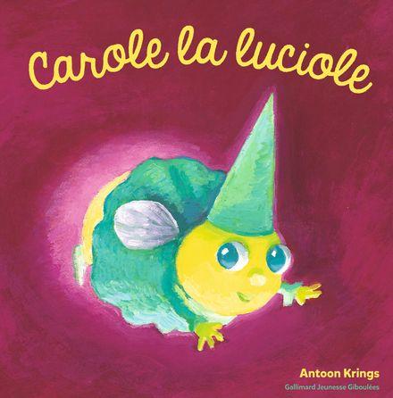 Carole la luciole - Antoon Krings