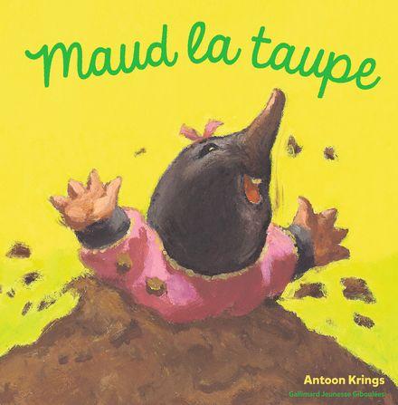Maud la taupe - Antoon Krings