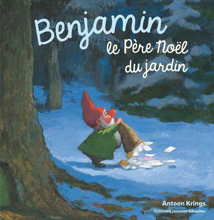Benjamin, le Père Noël du jardin - Antoon Krings