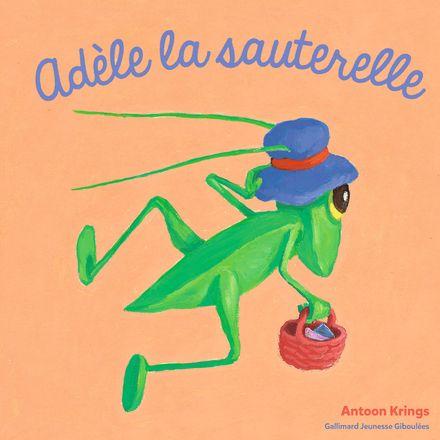 Adèle la sauterelle - Antoon Krings