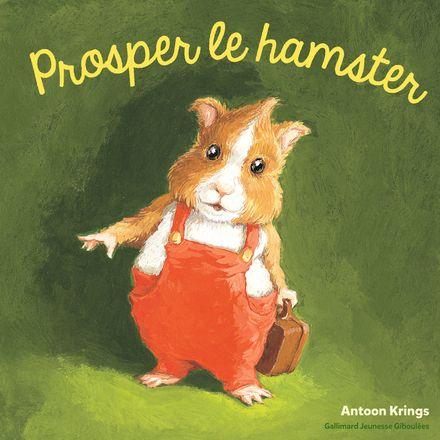 Prosper le hamster - Antoon Krings