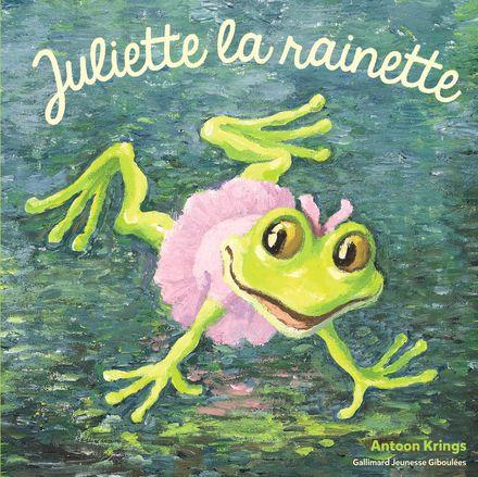Juliette la rainette - Antoon Krings