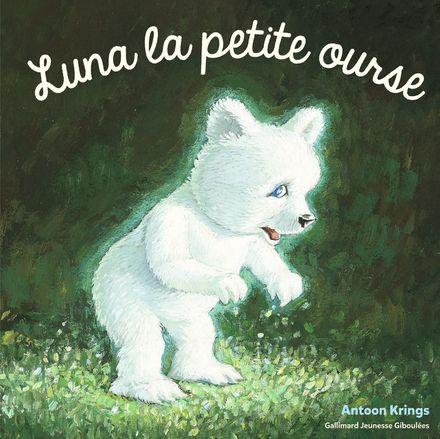Luna la petite ourse - Antoon Krings
