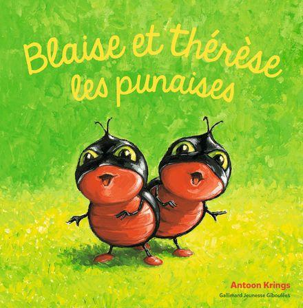 Blaise et Thérèse les punaises - Antoon Krings