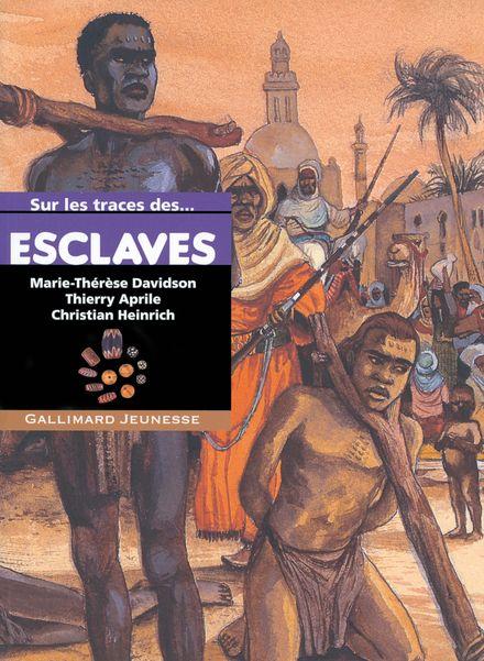 Sur les traces des esclaves - Thierry Aprile, Marie-Thérèse Davidson, Christian Heinrich