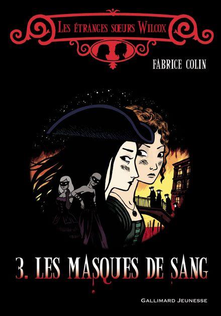 Les masques de sang - Fabrice Colin, Erwann Surcouf