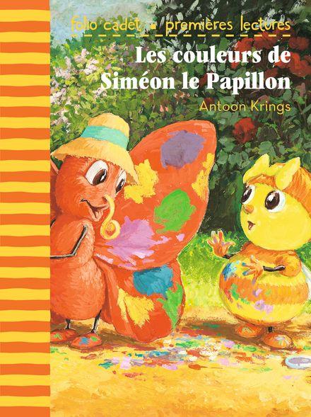 Les couleurs de Siméon le Papillon - Antoon Krings