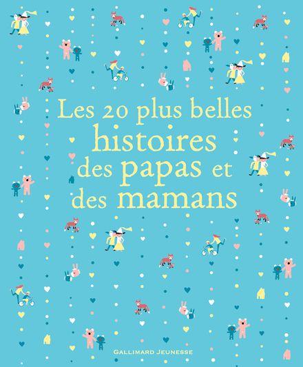 Les 20 plus belles histoires des papas et des mamans -  un collectif d'illustrateurs