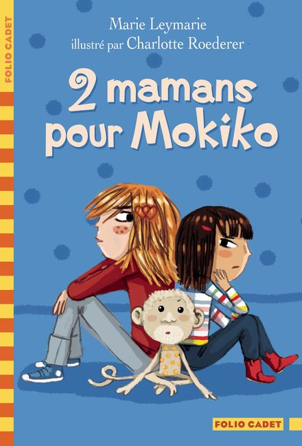 2 mamans pour Mokiko - Marie Leymarie, Charlotte Roederer